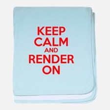 Keep Calm And Render On baby blanket