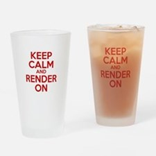 Keep Calm And Render On Drinking Glass