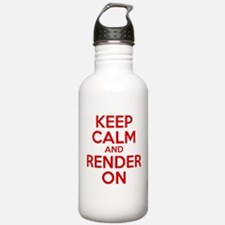 Keep Calm And Render On Water Bottle