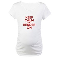 Keep Calm And Render On Shirt