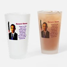 Today Is A Big Step - Barack Obama Drinking Glass
