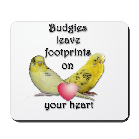 Budgies leave footprints on your heart Mousepad