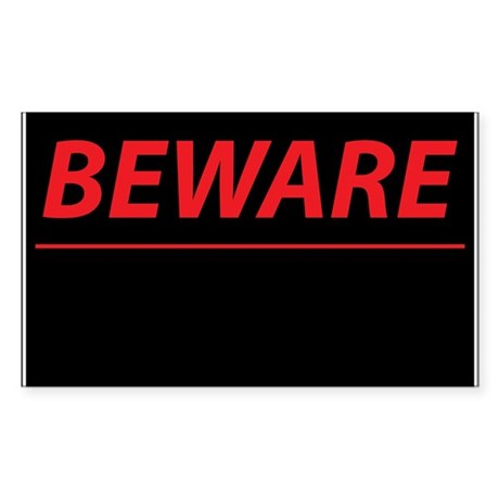 Beware Sticker (Rectangle)