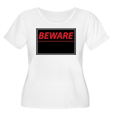 Beware Women's Plus Size Scoop Neck T-Shirt