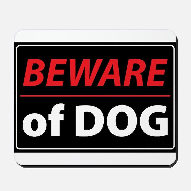 Beware Of Dog Mousepad