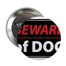 "Beware Of Dog 2.25"" Button"