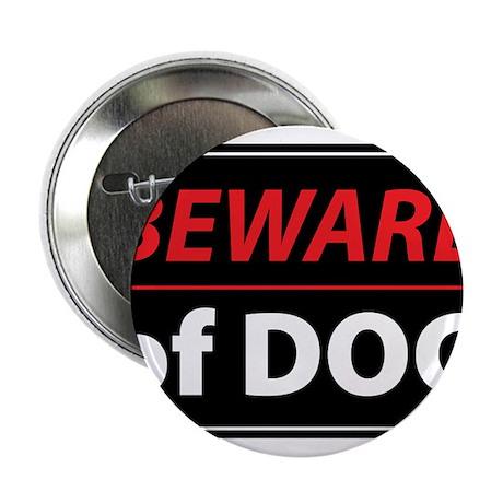 "Beware Of Dog 2.25"" Button"