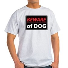 Beware Of Dog T-Shirt