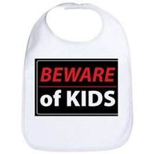 Beware Of Kids Bib