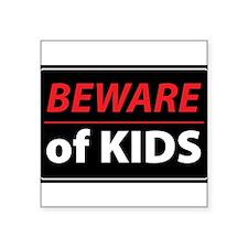 "Beware Of Kids Square Sticker 3"" x 3"""