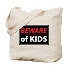 Beware Of Kids Tote Bag
