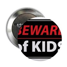 "Beware Of Kids 2.25"" Button"
