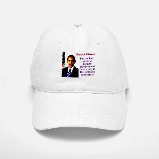 For The Hard Work Of Forging - Barack Obama Baseba