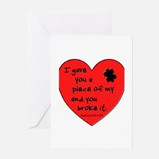 I GAVE YOU A PIECE OF MY HEART.... Greeting Card