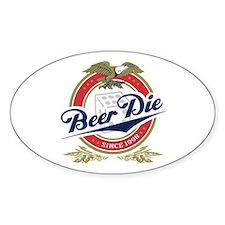 Beer Die Oval Bumper Stickers