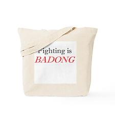 Fighting is Badong Tote Bag