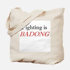 Fighting is Badong Tote Bag