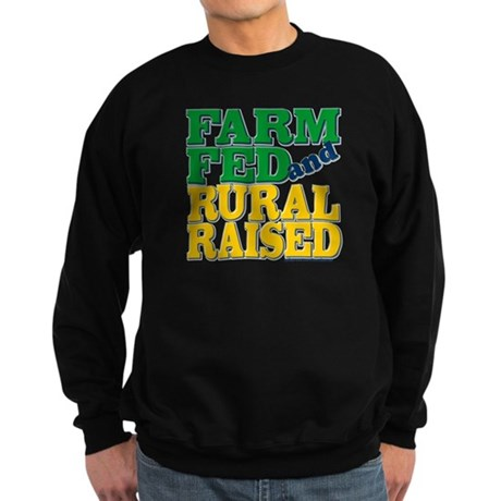 """Farm Fed and Rural Raised"" Sweatshirt (dark)"