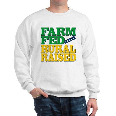 """Farm Fed and Rural Raised"" Sweatshirt"