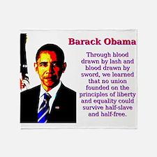Through Blood Drawn By Lash - Barack Obama Throw B