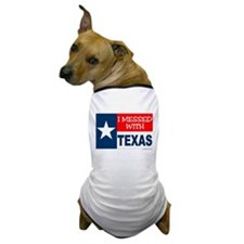 """""""I Messed With Texas"""" Dog T-Shirt"""