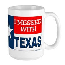 """""""I Messed With Texas"""" Mug"""