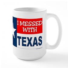 I MESSED WITH TEXAS Mug