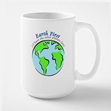 Earth First.jpg Mug