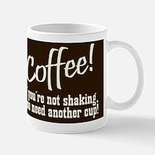 Funny Coffee Mug! Mug