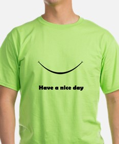 Have a nice day with a smile T-Shirt