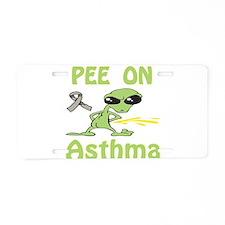 Pee on Asthma Aluminum License Plate