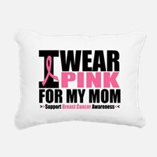I Wear Pink For My Mom Rectangular Canvas Pillow