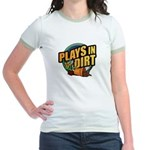Plays in Dirt Jr. Ringer T-Shirt