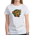 Plays in Dirt Women's T-Shirt