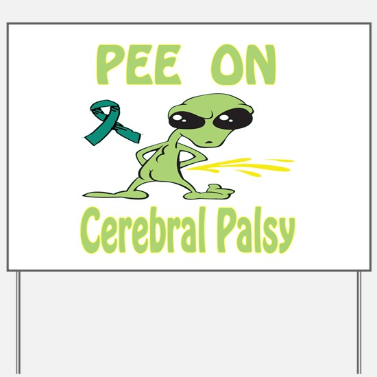 Pee on Cerebral Palsy Yard Sign