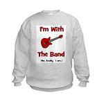 I'm With The Band.  Kids Sweatshirt