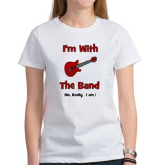 I'm With The Band. Women's T-Shirt