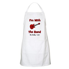 I'm With The Band. BBQ Apron