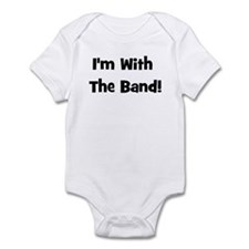 I'm With The Band.  Infant Bodysuit