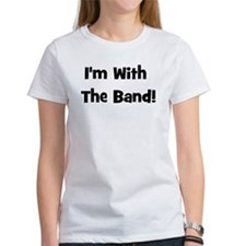 I'm With The Band. Tee