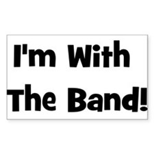 I'm With The Band. Rectangle Decal