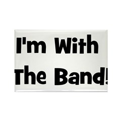I'm With The Band. Rectangle Magnet