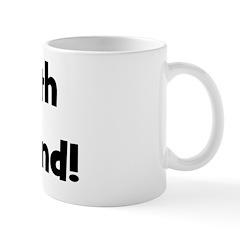 I'm With The Band. Mug