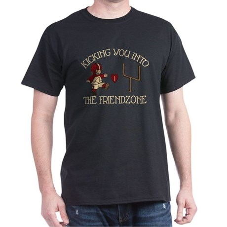 Kicking You Into The Friendzone Dark T-Shirt