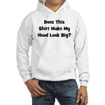 Does This Shirt Make My Head Hooded Sweatshirt