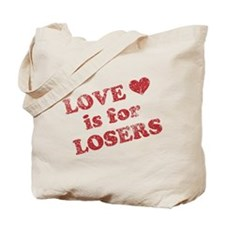 Love Is For Losers Tote Bag