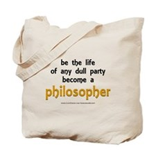 """""""Be the Life Philosopher"""" Tote Bag"""