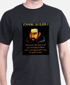 Discover The Force Of The Heavens - Kepler T-Shirt