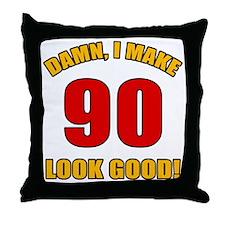 90 Looks Good! Throw Pillow