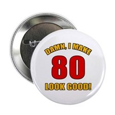 "80 Looks Good! 2.25"" Button (100 pack)"